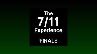 The 711 Experience: Finale