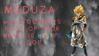 MEDUZA FT GOODBOYS PIECE OF YOUR HEART 10 HOUR LOOP VERSION