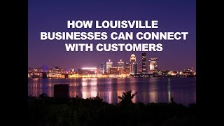 How Louisville Businesses Can Connect with Customers