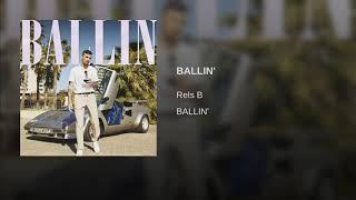 Rels B - BALLIN'