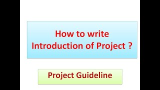 How to write Introduction of Project ?(Project Guide Part-1)