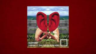 R3hab's remix of Clean Bandit feat Zara Larsson's Symphony is so