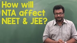 How will NTA affect NEET and JEE ?