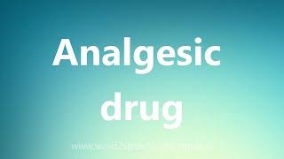 Analgesic drug - Medical Meaning