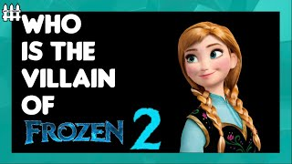 Who Is The Villain Of Frozen 2