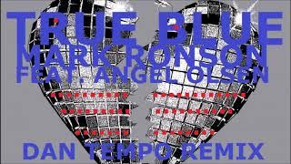 MARK RONSON Feat  ANGEL OLSEN  TRUE BLUE   DAN TEMPO REMIX