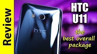 HTC U11   The Best Overall Package!