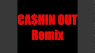 Cash Out - Cashin Out Remix feat. Akon, Young Jeezy, Fabolous & Yo Gotti