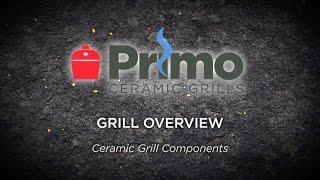 Primo University: CL01 Primo Ceramic Grill Overview