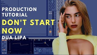 How To Produce: DUA LIPA   Don't Start Now | Breakdown Video