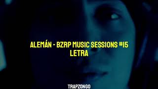 ALEMÁN | BZRP MUSIC SESSIONS #15 LETRA
