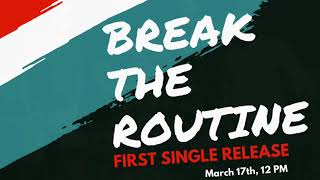 Break the Routine - noxtheband