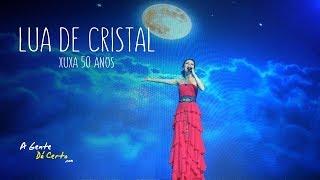 LUA DE CRISTAL - Sandy (Xuxa 50 Anos - 2013)