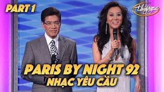 """Paris By Night 92 """"Nhạc Yêu Cầu"""" (Full Program - Part 1 of 2)"""