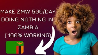 MAKE ZMW 500/DAY DOING NOTHING IN ZAMBIA (100% WORKING)