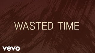 Keith Urban  Wasted Time Lyric Video