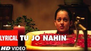Tu Jo Nahin Lyrical Video Song | Woh Lamhe | Shiny Ahuja