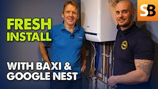Install a NEW Baxi Boiler with Google Nest Thermostat E