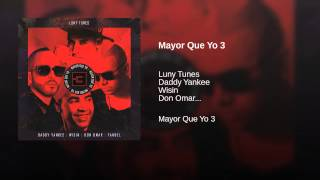 Mayor Que Yo 3