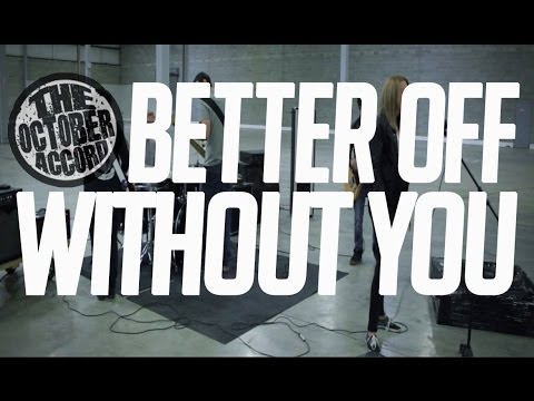 The October Accord - Better Off Without You (Official Music Video)