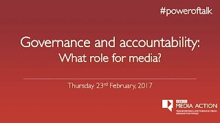Our debate Governance and Accountability what role for media is live this