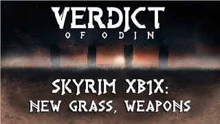 Skyrim XB1X: New Grass and Weapons
