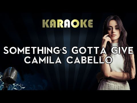 Camila Cabello - Something's Gotta Give | Official Karaoke Instrumental Lyrics Cover Sing Along