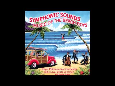 Royal Philharmonic Orchestra - Symphonic Sounds: Music of The Beach Boys - Wouldn't It Be Nice