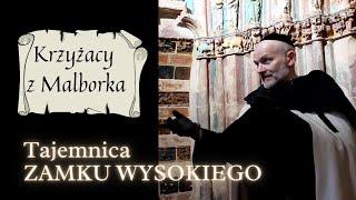 Krzyżacy z Malborka – Tajemnica Zamku Wysokiego.