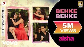 Behke Behke Best Video - Aisha|Sonam Kapoor|Abhay Deol|Javed Akhtar|Amit Trivedi