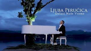 Ljuba Perucica - Dolazi nase vreme (Official Music Video 2019)