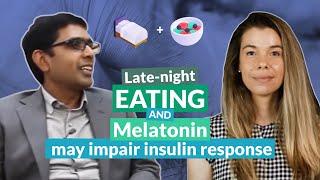 Late-night eating and melatonin may impair insulin response