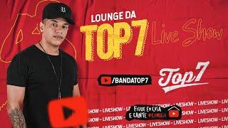 Lounge Da Top7 # Show #fiqueemcasa E Cante #comigo