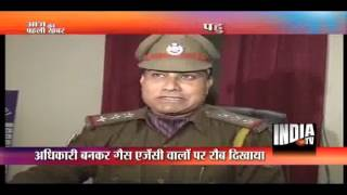 Fake IAS officer busted over Gas Connection!