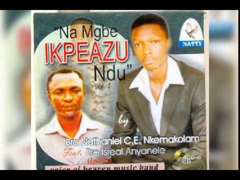 Na mgbe ikpeazu ndu vol. 1 by Nathaniel nkemakolam & Israel Anyanele (agape)
