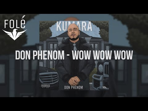 Don Phenom - Wow Wow Wow
