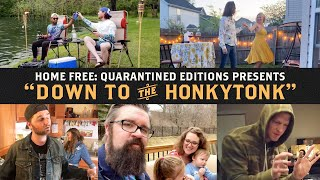 Home Free Down To The Honkytonk