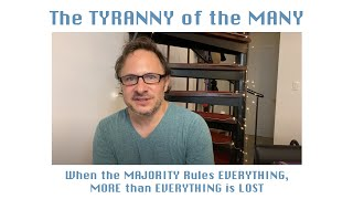 The TYRANNY of the MANY