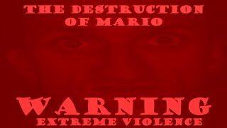 THE DESTRUCTION OF MARIO [SNUFF FILM]