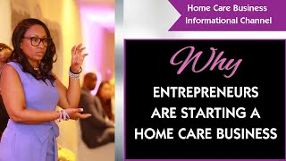 Why entrepreneurs are starting a home care/home health business