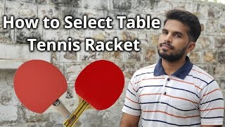 How to choose Right Table Tennis Racket | Table Tennis : Ping Pong Paddle Information | टेबल टेनिस