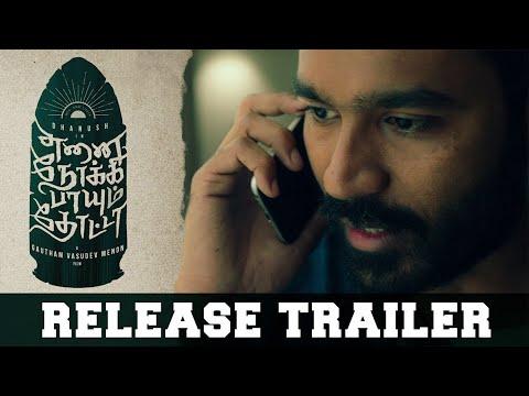Enai Noki Paayum Thota - Official Release Trailer ..