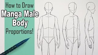 How To Draw A Manga Male Body: Front, 3/4 And Side View!