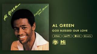 Al Green - God Blessed Our Love (Official Audio)