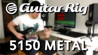 Guitar Rig 5 [5150] METAL (+ Presets Download)