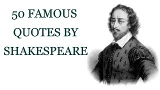 50 Famous Quotes By Shakespeare