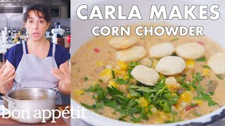 Carla Makes Corn Chowder | From the Test Kitchen | Bon Appétit