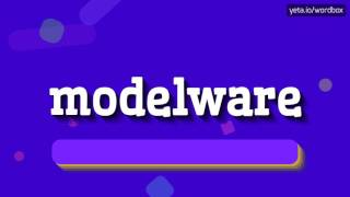 MODELWARE - HOW TO PRONOUNCE IT!?