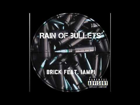 BRICK - 03. RAIN OF BULLETS (feat. IAMPI)  [UPSIDEDOWN MIXTAPE VOL. 1]