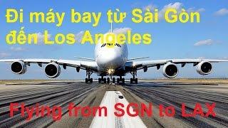 Đi máy bay từ phi trường Tân Sơn Nhất đến phi trường Los Angeles Mỹ